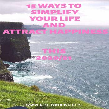 15 Ways to Simplify Your Life and Attract Happiness In 2021 Now more than ever is the best time to