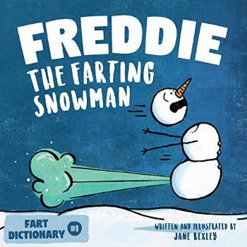 Freddie The Farting Snowman: A Funny Read Aloud Picture Book