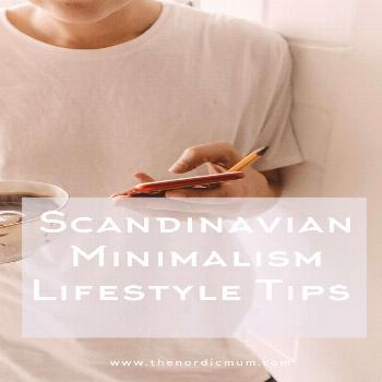 Scandinavian Minimalism and How to Achieve It In Your Life – The Nordic Mum How to achieve little