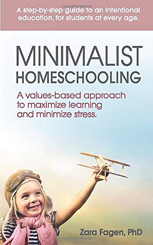 Minimalist Homeschooling A values-based approach to